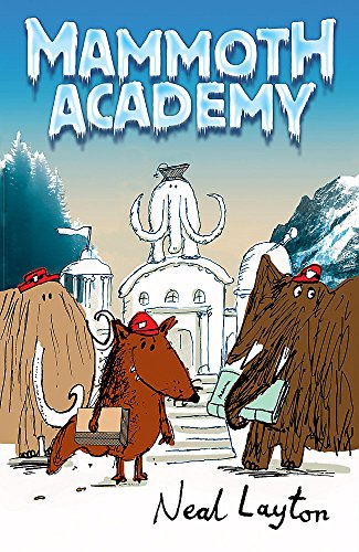 Mammoth Academy by Neal Layton