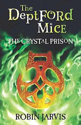 The Deptford Mice: The Crystal Prison By Robin Jarvis