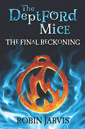The Deptford Mice: Final Reckoning By Robin Jarvis