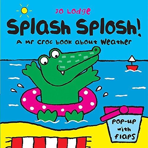 Mr Croc: Splash Splosh By Jo Lodge