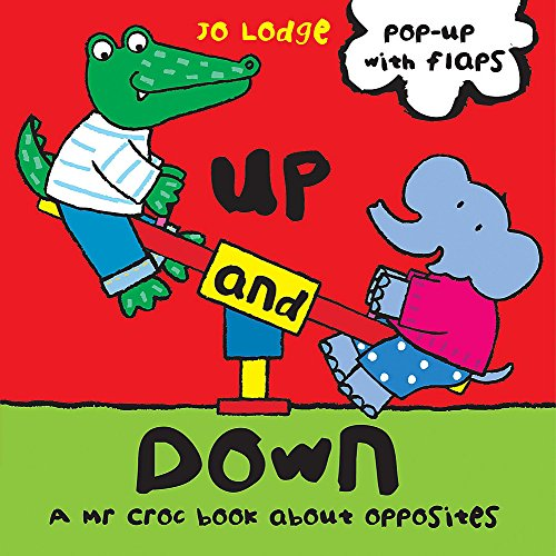 Mr Croc: Up and Down By Jo Lodge