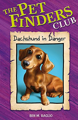 Pet Finders Club: 8: Dachshund In Danger By Ben M. Baglio