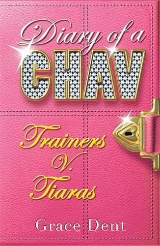 Diary of a Chav: Trainers v. Tiaras By Grace Dent