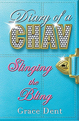 Diary of a Chav: Slinging the Bling By Grace Dent