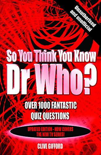 So You Think You Know: So You Think You Know Dr Who By Clive Gifford