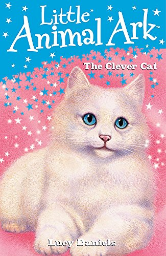 Little Animal Ark: 5: The Clever Cat By Lucy Daniels