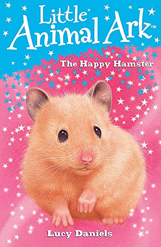 Little Animal Ark: 9: The Happy Hamster By Lucy Daniels