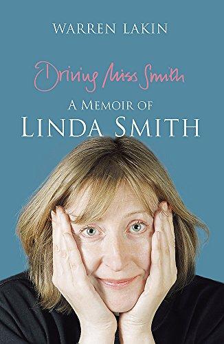 Driving Miss Smith: A Memoir of Linda Smith By Warren Lakin