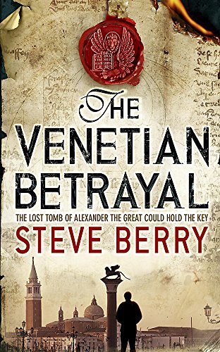 The Venetian Betrayal: Book 3 (Cotton Malone) By Steve Berry