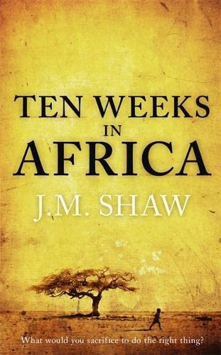 Ten Weeks in Africa By J M Shaw