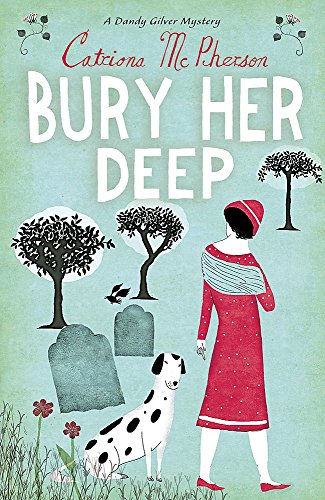 Bury Her Deep By Catriona McPherson