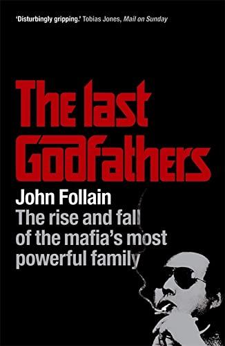 The Last Godfathers By John Follain