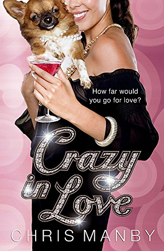 Crazy in Love By Chrissie Manby