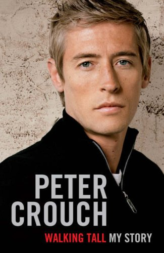 Walking Tall By Peter Crouch