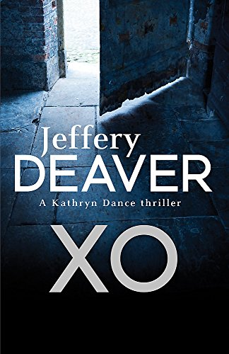 XO: A Kathryn Dance Thriller: Book 3 by Jeffery Deaver
