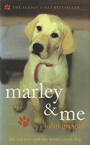 Marley and Me By John Grogan