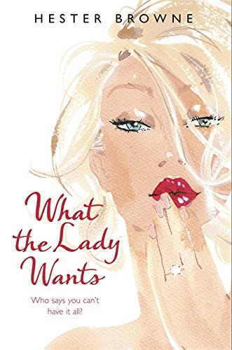What The Lady Wants By Hester Browne