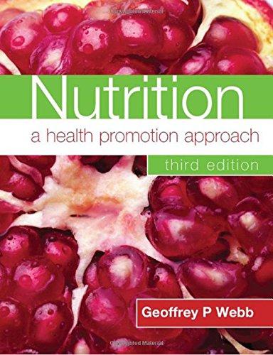 Nutrition: A Health Promotion Approach Third Edition By Geoffrey P. Webb