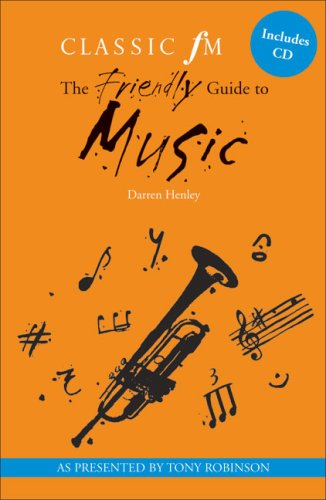 Classic FM Friendly Guide to Music By Darren Henley