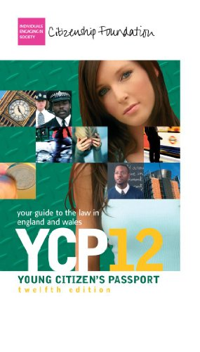 Young Citizen's Passport 12th Edition: Your guide to the law in England and Wales (YCP) By The Citizenship Foundation