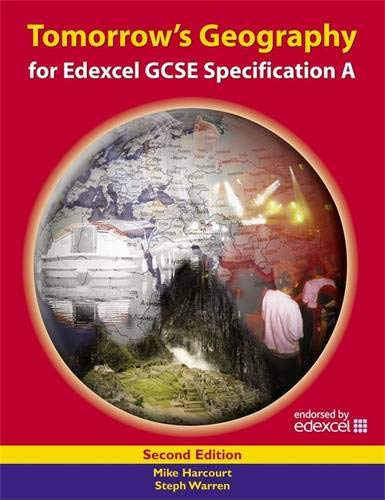 Tomorrow's Geography for Edexcel GCSE Specification A: Student's Book by Steph Warren