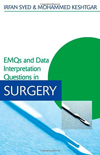 EMQs and Data Interpretation Questions in Surgery By Irfan Syed