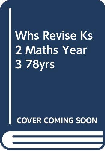 WHS Revise KS2 Maths Year 3 (7-8yrs) by Unknown Author