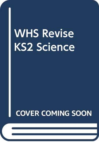 WHS Revise KS2 Science: Year 3 (7-8yrs)