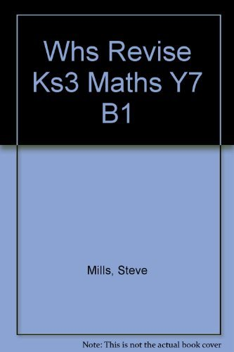 WHS Revise KS3 Maths Y7 B1: Year 7 By Steve Mills