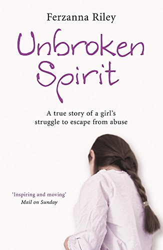 Unbroken Spirit By Ferzanna Riley