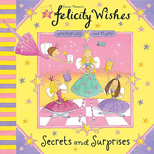 Felicity Wishes: Secrets and Surprises By Emma Thomson