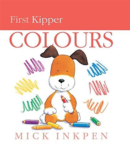First Kipper: Kipper's Book of Colours By Mick Inkpen
