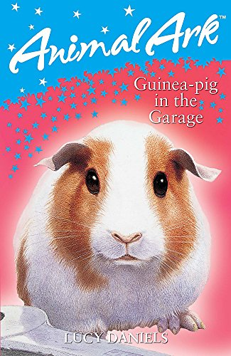 Animal Ark: Guinea-pig in the Garage By Lucy Daniels
