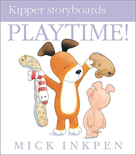 Kipper: Playtime By Mick Inkpen