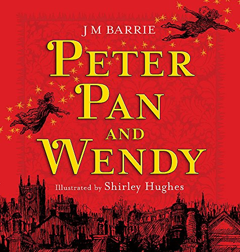 Children's Classics and Modern Classics: Peter Pan By Sir J. M. Barrie
