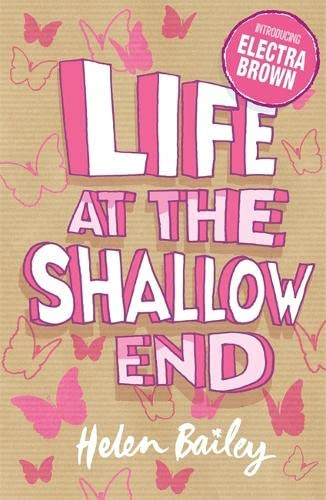 Electra Brown: Life at the Shallow End By Helen Bailey