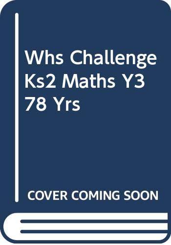 WHS Challenge KS2 Maths: Year 3 By Paul Broadbent