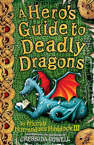 A Hero's Guide to Deadly Dragons: Book 6: Bk. 6 (How To Train Your Dragon) By Cressida Cowell