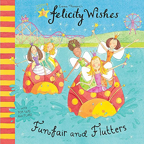 Funfair and Flutters: Bk. 5 (Felicity Wishes) By Emma Thomson