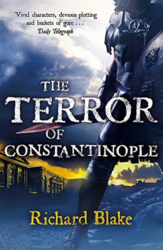 The Terror of Constantinople (Death of Rome Saga Book Two) By Richard Blake