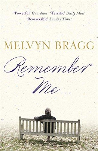 Remember Me... By Melvyn Bragg