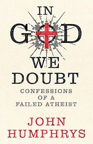 In God We Doubt By John Humphrys