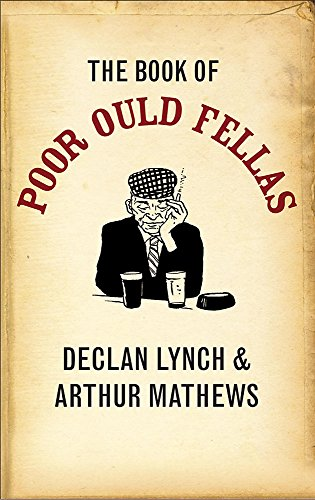 The Book of Poor Ould Fellas By Declan Lynch
