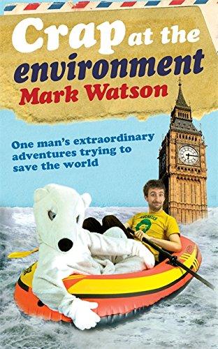 Crap at the Environment By Mark Watson