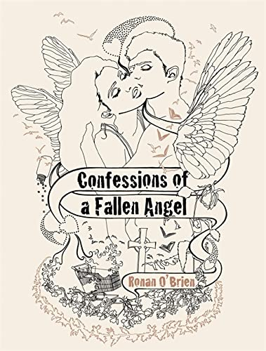 Confessions of a Fallen Angel By Ronan O'Brien