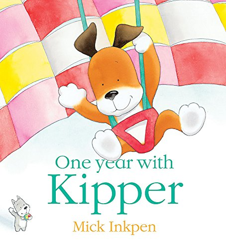Kipper: One Year With Kipper By Mick Inkpen