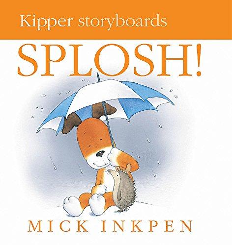 Kipper: Splosh Board Book By Mick Inkpen