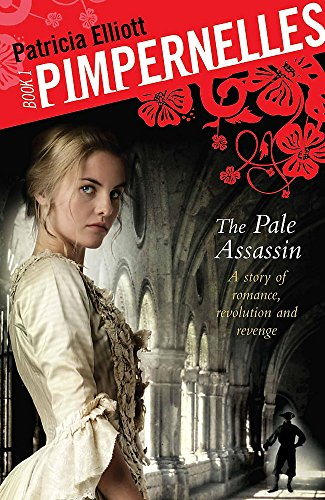 Pimpernelles: The Pale Assassin By Patricia Elliott