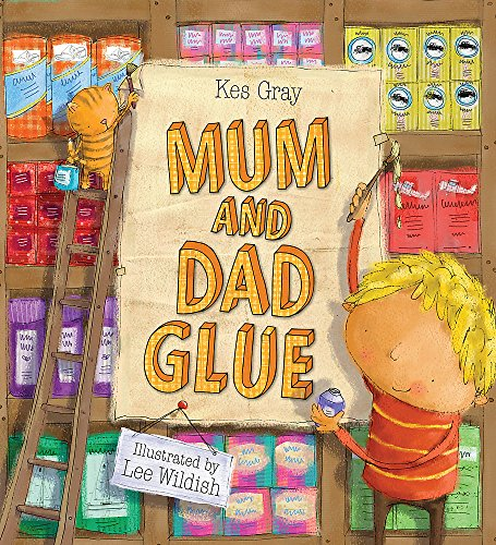 Mum and Dad Glue By Kes Gray