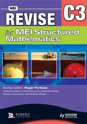 Revise for MEI Structured Mathematics - C3 By Catherine Berry